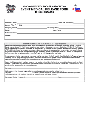 Get And Sign WISCONSIN YOUTH SOCCER ASSOCIATION EVENT MEDICAL RELEASE FORM 2015-2021