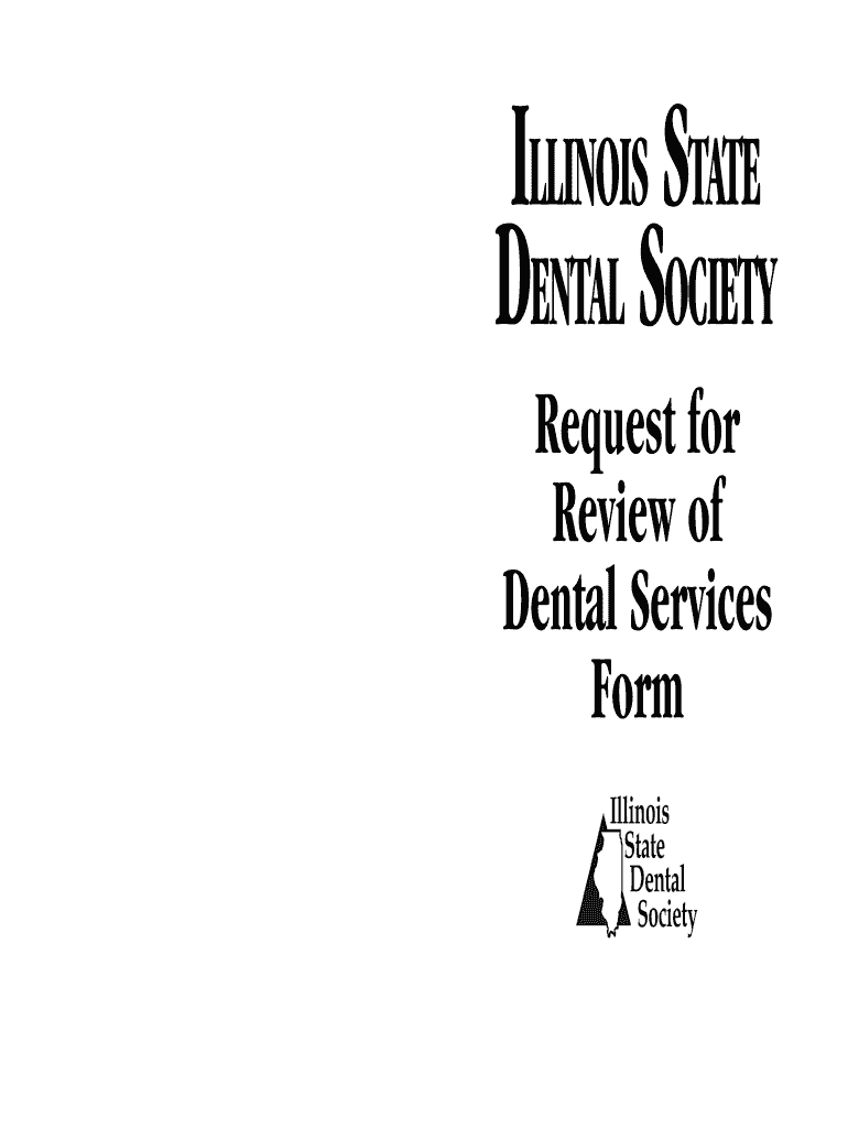 Get And Sign Request For Review Of Dental Services Form  Illinois State Dental    Isds